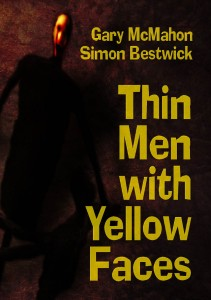 Thin Men with Yellow Faces by Gary McMahon and Simon Bestwick