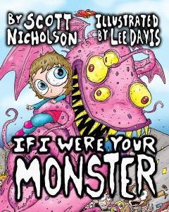 If I Were Your Monster by Lee Davis and Scott Nicholson